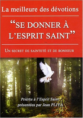Se Donner a l Esprit Saint: Pliya Jean