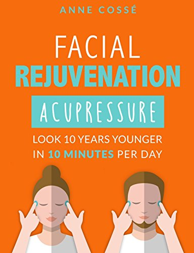 9782952796026: Facial Rejuvenation Acupressure: Look 10 Years Younger In 10 Min Per Day