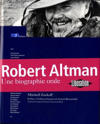 9782952798365: Robert Altman. une Biographie Orale