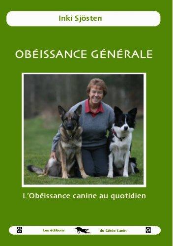 9782952809528: Obéissance Générale, l'Obéissance canine au quotidien