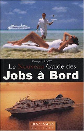 Le Nouveau Guide des Jobs à Bord: François Pont