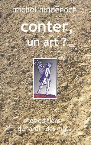 9782952817608: Conter, un art ? : Propos sur l'art du conteur 1990-1995