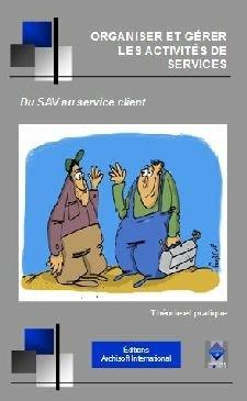 9782952821025: SAV et services : le guide pratique du responsable des services aux clients : organiser, gérer, développer les services...