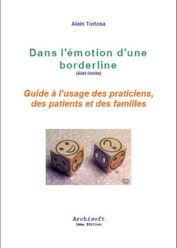 9782952821032: Dans l'émotion d'une borderline (état limite) : Guide à l'usage des praticiens, des patients et des familles