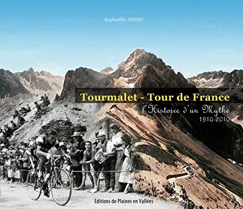 9782952822244: Tourmalet - tour de France histoire d'un mythe