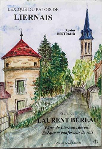 9782952827812: Lexique du patois Liernais Suivi de Laurent Bureau Patre du Liernais devenu Eveque