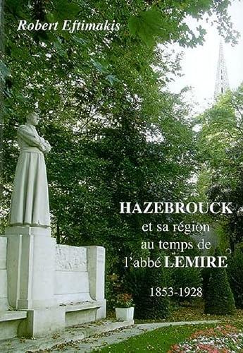 9782952829007: hazebrouck et sa region au temps de l'abbé lemire 1853-1928
