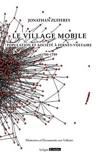 9782952860390: Le village mobile : Population et société à Ferney-Voltaire 1700-1789