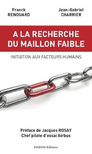 9782952864039: A la recherche du maillon faible: initiation aux facteurs humains