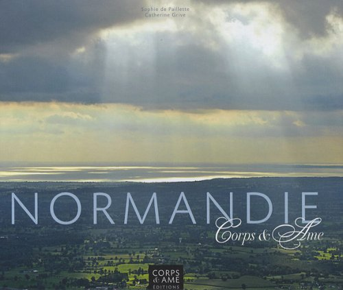 9782952867528: Normandie: Corps & Ame