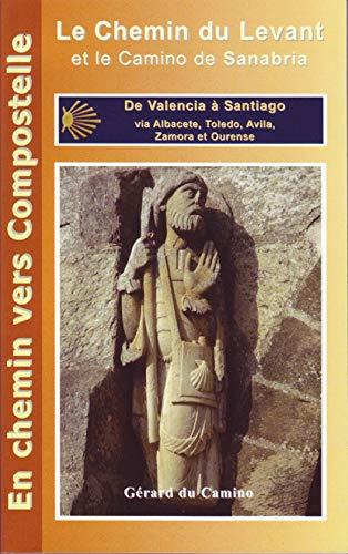 9782952870665: Le chemin du Levant et le Camino de Sanabria : De Valencia à Santiago