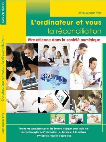 9782952883030: L'ordinateur et vous, la réconciliation -6ème édition