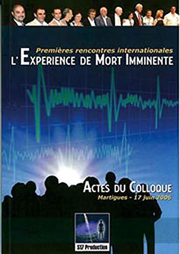 9782952894005: Exp�rience de Mort Imminente - Colloque 17 juin 2006
