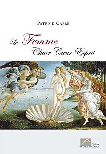 9782952895804: La Femme Chair Coeur Esprit