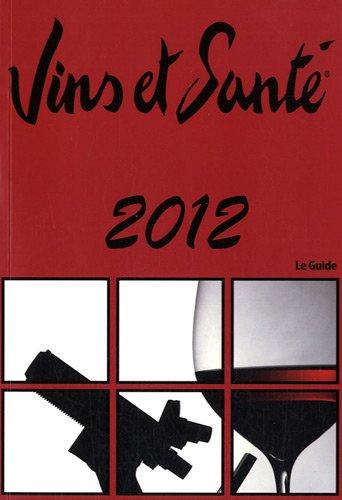 9782952896443: Vins et Santé 2012 : Le guide