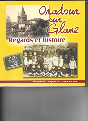 9782952904100: Oradour-sur-Glane - Regards et histoire