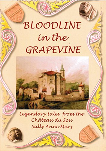 9782952906906: Bloodline in the Grapevine: Legendary Tales from the Chateau du Sou (Castle of the South)