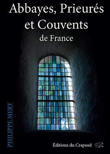 9782952914512: Abbayes, prieurés et couvents de France