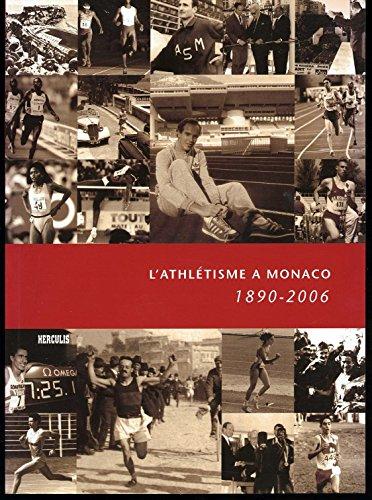 9782952935203: L'ATHLETISME à MONACO 1890-2006