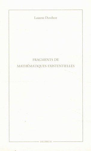 9782952937078: Fragments de mathématiques existentielles