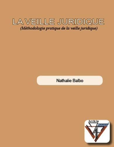 9782952942409: La Veille Juridique (Méthodologie pratique de la veille juridique)