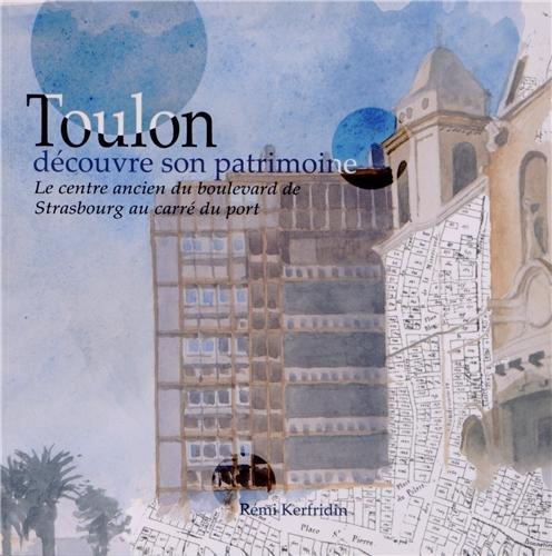 9782952942812: Toulon découvre son patrimoine