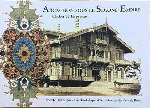 9782952943406: Arcachon sous le Second Empire : Clichés de Terpereau (Regards sur le pays de Buch)