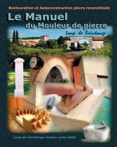 9782952964852: Le Manuel Du Mouleur de Pierre