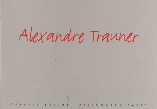 9782952975704: Alexandre Trauner : 50 ans de peinture pour l'histoire du cinéma : Catalogue d'exposition, Galerie Berthet-Aittouarès, Paris, 2008