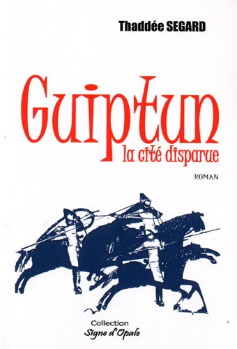 9782952979122: Guiptun, la cit� disparue