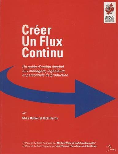 9782952980630: Créer un flux continu : Un guide d'action destiné aux managers, ingénieurs et personnels de production