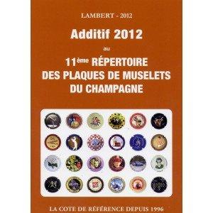 9782952982283: Additif 2012 au 11�me repertoire des plaques de muselets du champagne