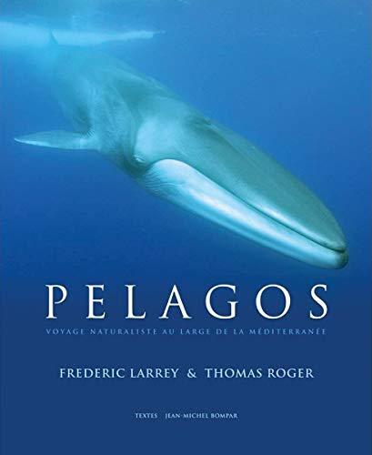 Pelagos: Thomas Roger, Frederic Larrey