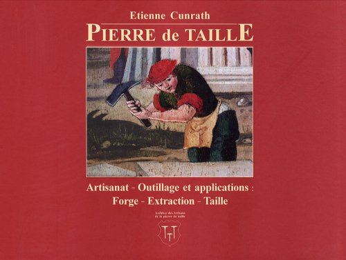 9782952999007: Pierre de taille : Artisanat, outillage et applications : forge, extraction, taille
