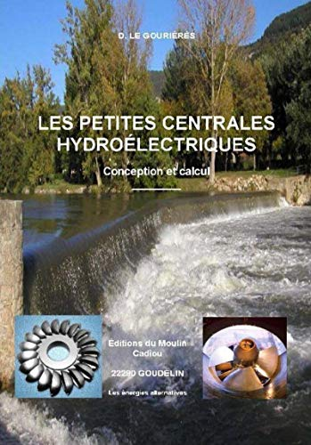 9782953004113: Les petites centrales hydroélectriques: Conception et calcul