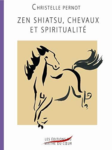 9782953007008: Zen Shiatsu, chevaux et spiritualité