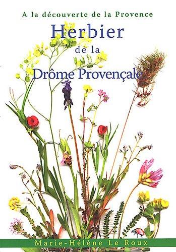 9782953029703: Herbier de la Drôme provençale : A la découverte de la Provence