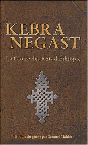 9782953039702: Kebra Negast : La gloire des Rois d'Ethiopie