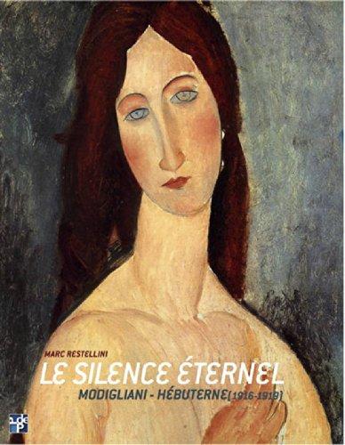 9782953054620: Le silence éternel : Modigliani-Hébuterne 1916-1919