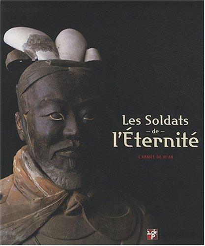 9782953054668: Les Soldats de l'Eternité. l'Armée de XI'An