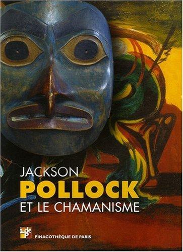 9782953054682: Le Portfolio : Jackson Pollock et le chamanisme