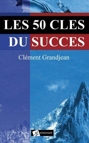 9782953059403: Les 50 cles du succes