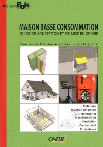9782953063837: Maison Basse Consommation : Guide de conception et de mise en oeuvre