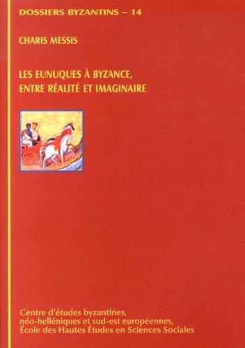 9782953065565: Les eunuques à Byzance, entre réalité et imaginaire