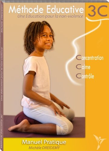 9782953069013: METHODE EDUCATIVE 3C - UNE EDUCATION POUR LA NON VIOLENCE