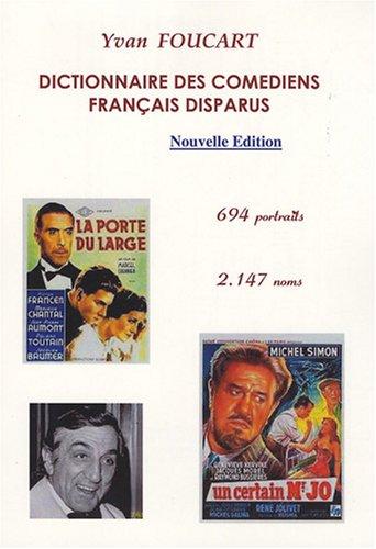 9782953113907: Dictionnaire des comédiens français disparus : 694 portraits, 2147 noms