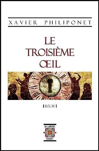 9782953118216: Le Troisieme Oeil, Recit
