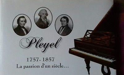 9782953119800: PLEYEL 1757-1857 La passion d'un siècle