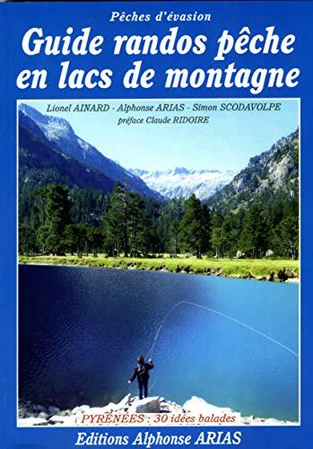 9782953122367: Guide randos pêche en lacs de montagne : Pyrénées, 30 idées balades
