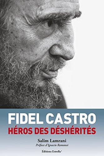 9782953128451: Fidel Castro, Heros des Desherites